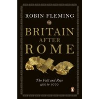 Britain After Rome : The Fall and Rise, 400 to 1070