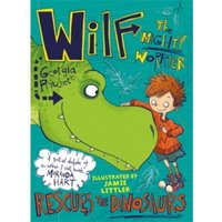 Wilf the Mighty Worrier Rescues the Dinosaurs : Book 5