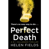 Perfect Death : The New Crime Book You Need to Read from the Bestseller of 2017 : 3