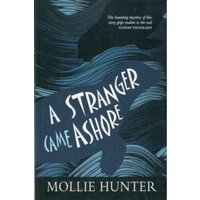 A Stranger Came Ashore by Mollie Hunter (Paperback, 2012)