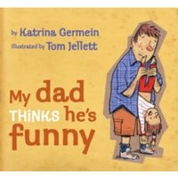 My Dad Thinks He's Funny by Katrina Germein (Paperback, 2013)