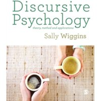Discursive Psychology : Theory, Method and Applications