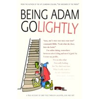Being Adam Golightly : One man's bumpy voyage to the other side of grief