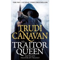 The Traitor Queen : Book 3 of the Traitor Spy