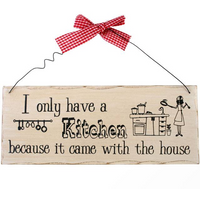 I Only Have A Kitchen Hanging Sign