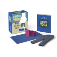 Finger Yoga : Bend, Stretch, Relax