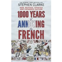 Image of 1000 Years of Annoying the French by Stephen Clarke (Paperback, 2015)
