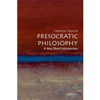 Presocratic Philosophy: A Very Short Introduction
