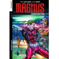 Magnus: Robot Fighter Volume 2 Uncanny Valley
