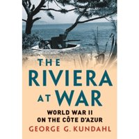 The Riviera at War : World War II on the Cote d'Azur