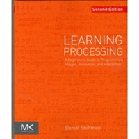 Learning Processing: A Beginner's Guide to Programming Images, Animation, and Interaction by Daniel Shiffman (Paperback,...