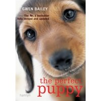 Perfect Puppy: Take Britain's Number One Puppy Care Book With You! by Gwen Bailey (Paperback, 2008)