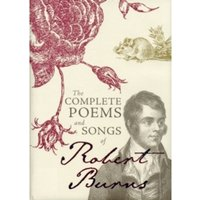 The Complete Poems and Songs of Robert Burns by Robert Burns (Hardback, 2011)
