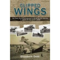 Clipped Wings: Illustrated Diary of My RAF Service in India & Burma 1942-1946 by CPL Peter Walker Hardcover