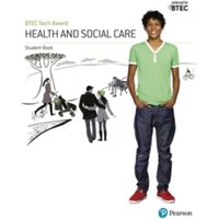 BTEC Tech Award Health and Social Care Student Book