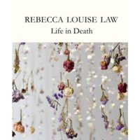 Rebecca Louise Law : Life in Death