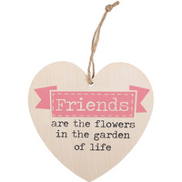 Friends Are The Flowers Hanging Heart Sign
