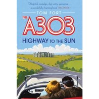 The A303 : Highway to the Sun