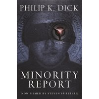 Minority Report : Volume Four Of The Collected Stories