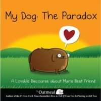 My Dog: The Paradox : A Lovable Discourse about Man's Best Friend : 3