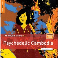 Various Artists - The Rough Guide to Psychedelic Cambodia Vinyl
