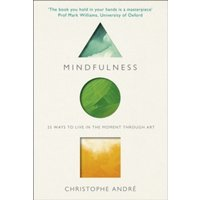 Mindfulness : 25 Ways to Live in the Moment Through Art