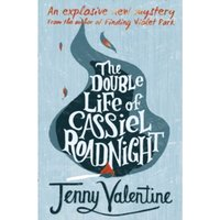 The Double Life of Cassiel Roadnight by Jenny Valentine (Paperback, 2010)