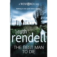 The Best Man To Die: (A Wexford Case) by Ruth Rendell (Paperback, 2009)