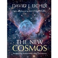 The New Cosmos : Answering Astronomy's Big Questions