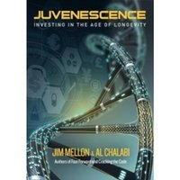 Juvenescence : Investing in the Age of Longevity