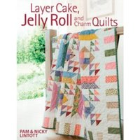 Layer Cake, Jelly Roll and Charm Quilts by Pam Lintott, Nicky Lintott (Paperback, 2009)