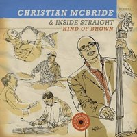 Christian McBride - Inside StraightKind of Brown (210g) Vinyl