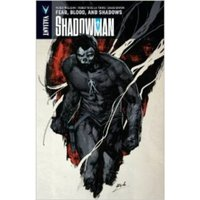 Shadowman Volume 4: Fear, Blood, and Shadows