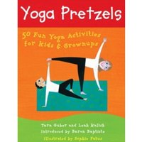 Yoga Pretzels: 50 Fun Yoga Activities for Kids and Grownups by Tara Guber (Cards, 2005)