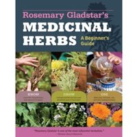 The Beginner's Guide to Medicinal Herbs: 33 Healing Herbs to Know, Grow, and Use by Rosemary Gladstar (Paperback, 2012)