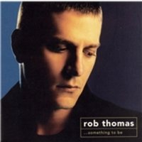 Rob Thomas Something To Be CD
