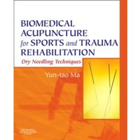 Biomedical Acupuncture for Sports and Trauma Rehabilitation: Dry Needling Techniques by Yun-tao Ma (Hardback, 2010)