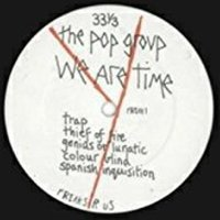 The Pop Group - We Are Time Vinyl
