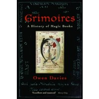 Grimoires : A History of Magic Books