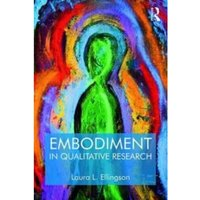 Embodiment in Qualitative Research by Laura L. Ellingson (Paperback, 2017)