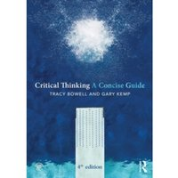 Critical Thinking : A Concise Guide