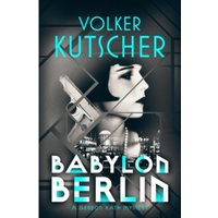 Babylon Berlin (Gereon Rath Mystery): International bestseller and major TV series