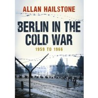 Berlin in the Cold War : 1959 to 1966
