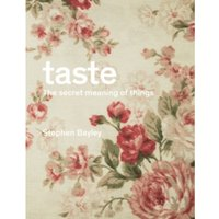 Taste: The Secret Meaning of Things Hardcover