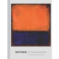 Rothko : The Color Field Paintings
