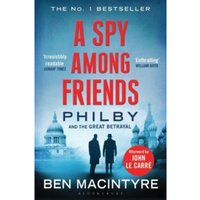 A Spy Among Friends : Philby and the Great Betrayal