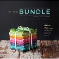 By the Bundle : Turn Precuts into Patchwork with 12 Fat Quarter-Friendly Quilts