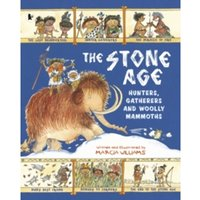 The Stone Age : Hunters, Gatherers and Woolly Mammoths