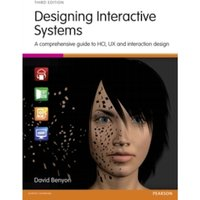 Designing Interactive Systems : A comprehensive guide to HCI, UX and interaction design