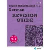 Revise Edexcel GCSE (9-1) German Revision Guide: includes online edition by Harriette Lanzer (Mixed media product, 2016)